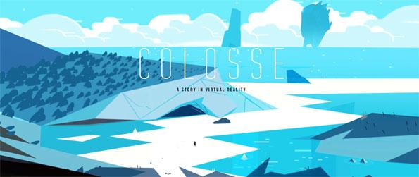Colosse - Enjoy an epic storytelling experience via virtual reality in Colosse!