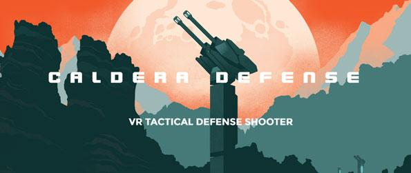Caldera Defense - Take control of a tower and defend your base from the extraordinarily well-funded and advanced bandits in this VR tower defense game, Caldera Defense!