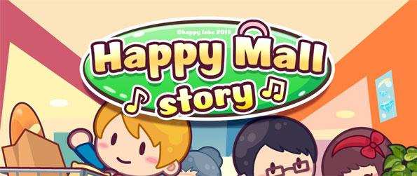 Happy Mall Story - Build and manage the best mall with every shop for your customers in Happy Mall Story.