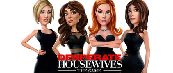 Desperate Housewives: The Game - Go to Wisteria Lane and be the new resident in Desperate Housewives: The Game, a prequel to the hit TV show!