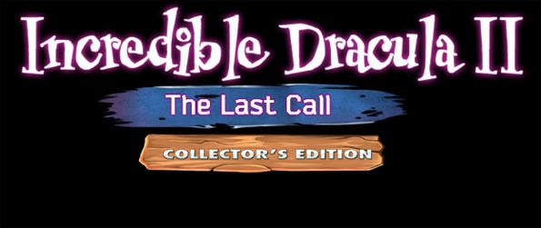 Incredible Dracula II: The Last Call Collector's Edition - Complete fun objectives in this vampire themed game.