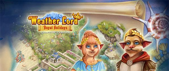 Weather Lord: Royal Holidays Collector's Edition - Help the weather lords complete their tasks in this time management game.