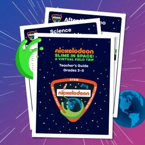 Nickelodeon's Slime in Space: A Virtual Field Trip