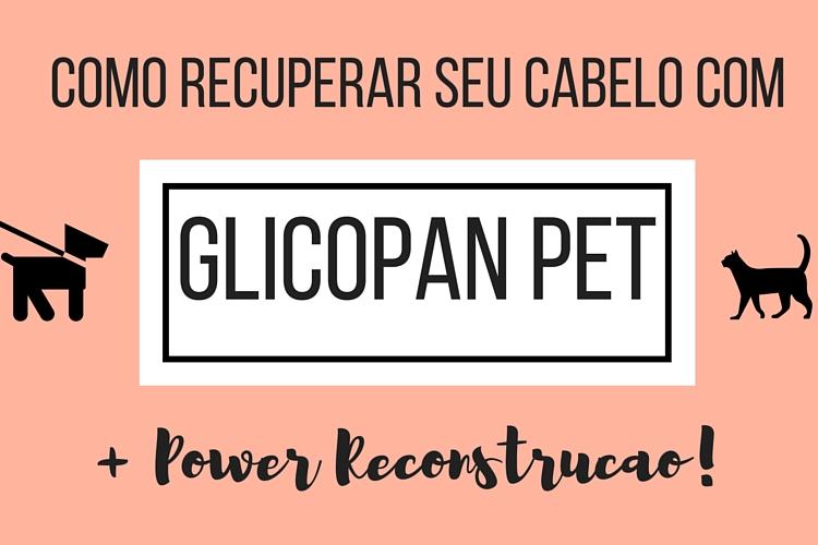glicopan pet resenha-funciona-resultados-glicopanpet-glicopan-pet-gold-resenha-review-funciona-cabelo-reconstrução