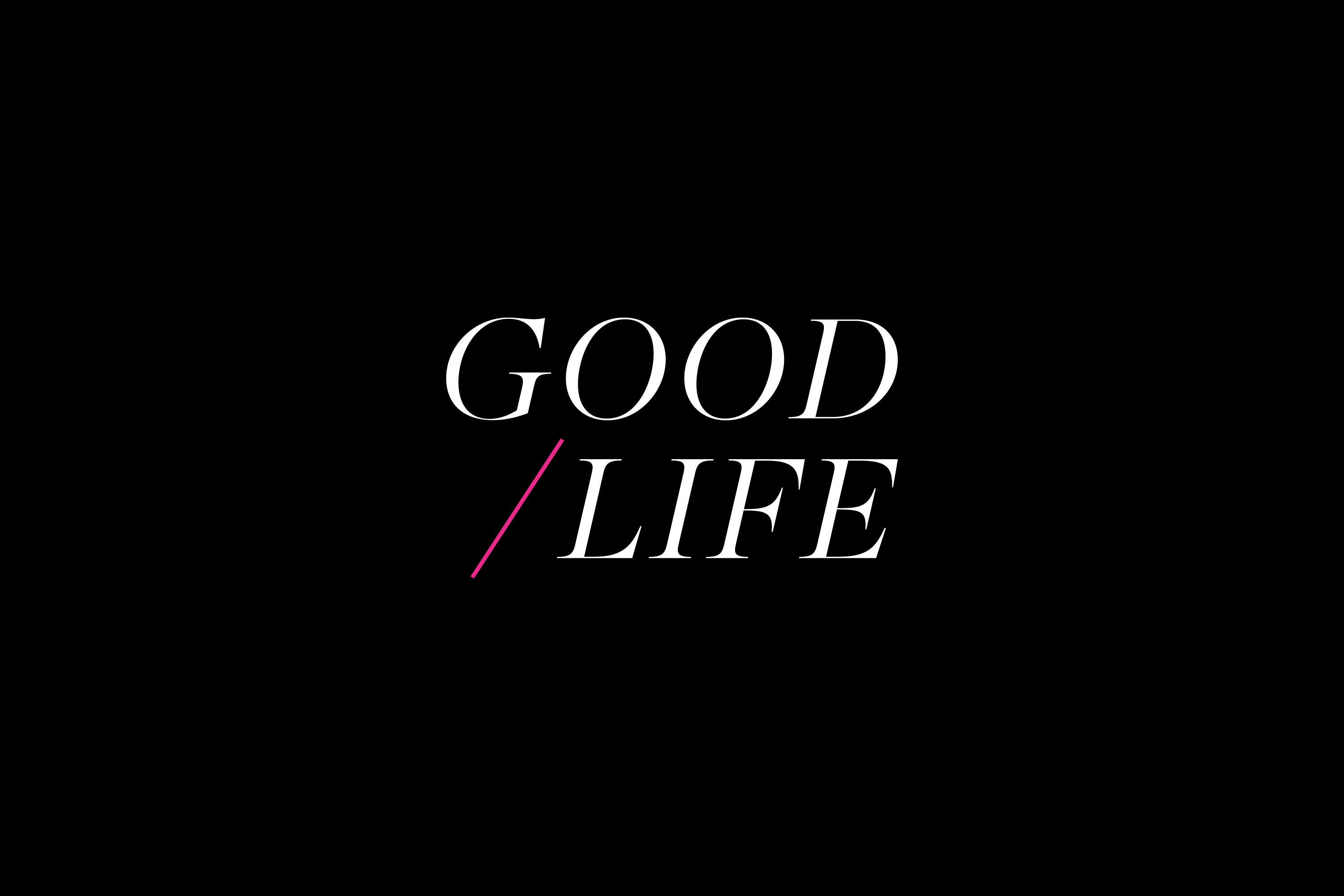 Good Life - Noirve Design