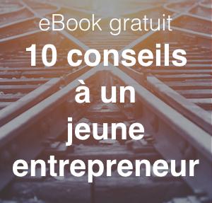 Télécharge le eBook 10 conseils à un jeune entrepreneur
