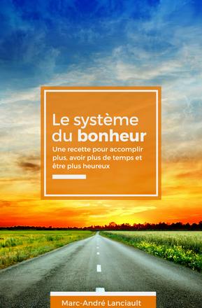 Le système du bonheur ebook Notrevie Marc-André Lanciault