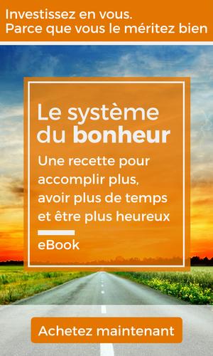 Le Système du bonheur: recette pour accomplir plus, avoir plus de temps et être plus heureux eBook