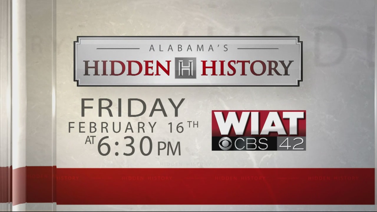 Alabama's Hidden History friday night at 6:30 on CBS 42