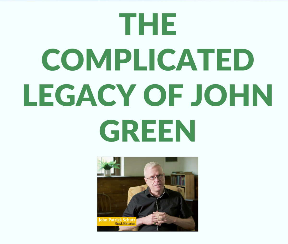 Armchair Lecture: The Complicated Legacy of John Green