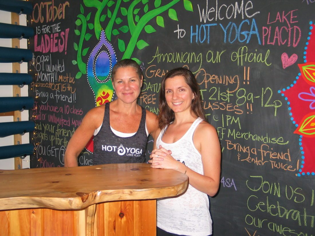 Kristin Perry, right, is the new owner of the Hot Yoga Studio at 2049 Saranac Ave. (at Placid Pond) in Lake Placid. The studio is offering a variety of yoga classes including Bikram, Vinyasa, Yin, Pilates and Yoga Sculpting. Hot, Warm and Non-heated options offered. www.hotyogalakeplacid.com. She is pictured with Sue Murnane, studio manager. (Enterprise photo — Carol Swirsky)