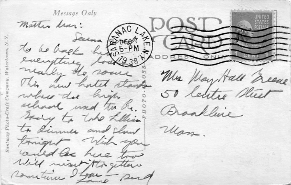 "This ""Penny Postcard"" — that was the cost of the stamp — was mailed in Saranac Lake on Dec. 7, 1938, at 5 p.m. The message in part reads, ""This new hotel stands where the high school used to be."""