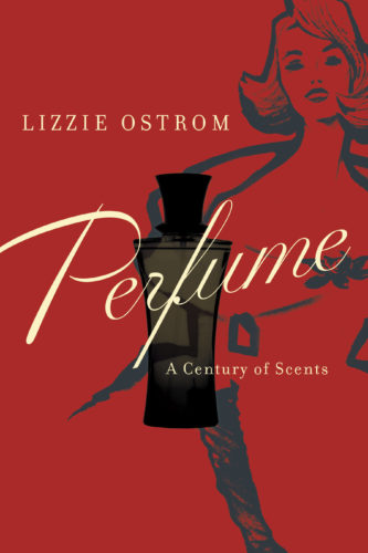 """This book cover image released by Pegasus Books shows, """"Perfume: A Century of Scents,"""" by Lizzie Ostrom. (Pegasus Books via AP)"""