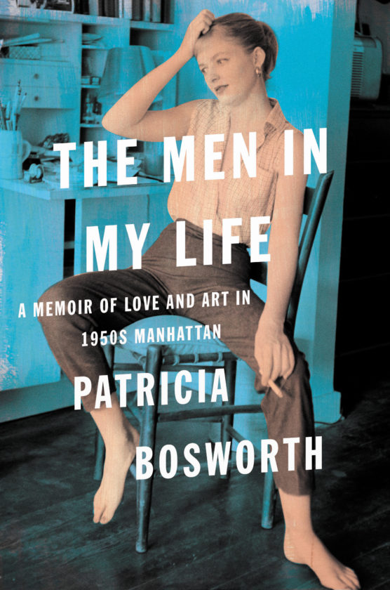 """This cover image released byHarper shows """"The Men in My Life: A Memoir of Love and Art in 1950s Manhattan,"""" by Patricia Bosworth. (Harper via AP)"""
