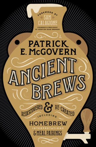 "This image released by W.W. Norton & Co. shows ""Ancient Brews: Rediscovered & Re-created."" by Patrick E. McGovern. (W.W. Norton & Co. via AP)"