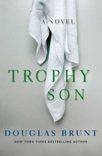 "This cover image released by St. Martin's Press shows ""Trophy Son,"" a novel by Douglas Brunt. (St. Martin's Press via AP)"