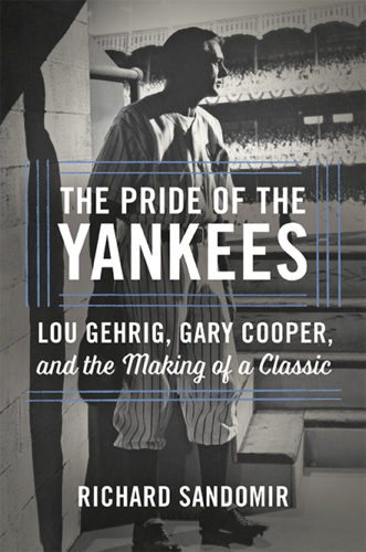 "This cover image released by Hachette shows ""The Pride of the Yankees: Lou Gehrig, Gary Cooper and the Making of a Classic"" by Richard Sandomir. (Hachette via AP)"