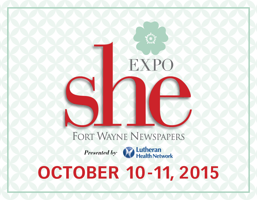 Fort Wayne Newspapers brings you the 2015 SHE Expo presented by Lutheran Health Network