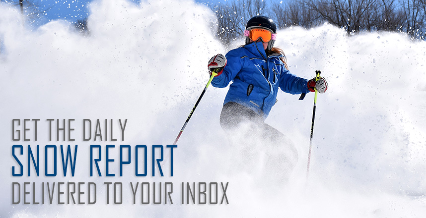 Sign-up for the Snow Report