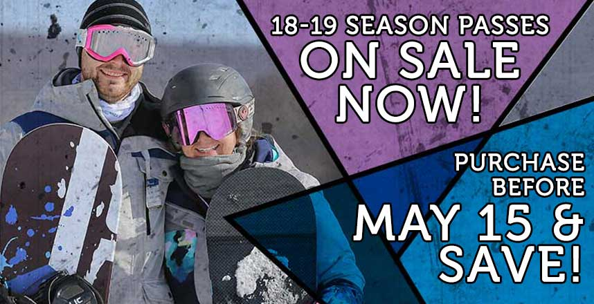 Season Passes On Sale Now! Purchase Before May 15 and Save!