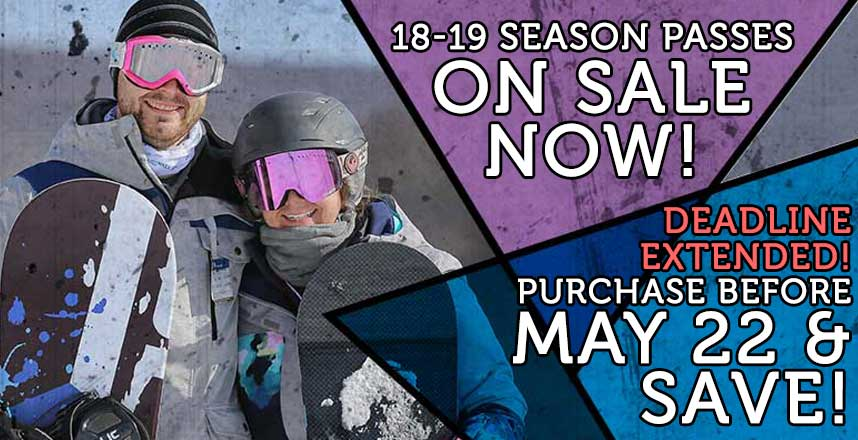 Season Passes On Sale Now! Purchase Before May 22 and Save!