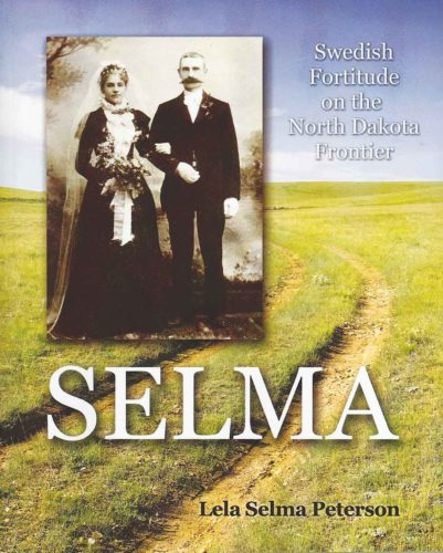 "Submitted Photo Lela Selma Peterson pays homage to her grandparents Selma and Johan Sjoqvist, in her latest book titled ""Selma: Swedish Fortitude on the North Dakota Frontier,"" which is now available a Main Strteet Books."