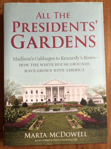 """PHOTO PROVIDED Shown above is Marta McDowell's book, """"All the Presidents' Gardens."""""""
