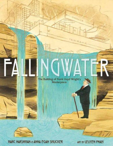 """Fallingwater"" by Marc Harshman and Anna Egan Smucker, illustrated by LeUyen Pham"