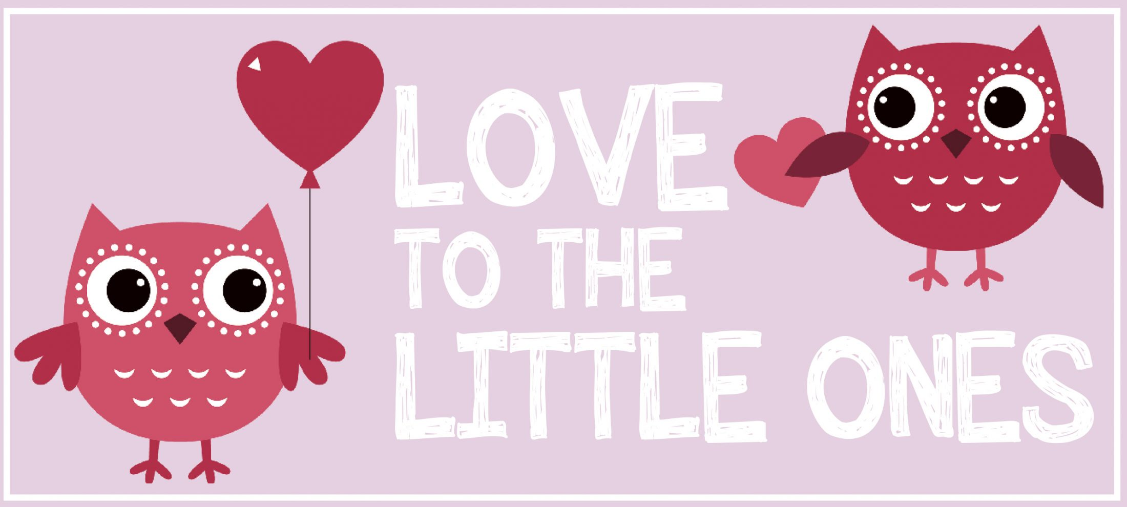 Love to the Little Ones: A Slideshow