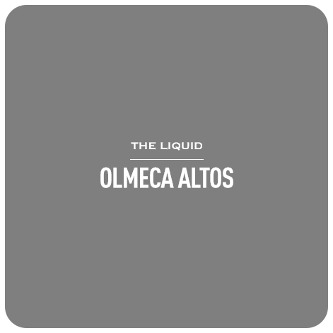 The Liquid Olmeca Altos