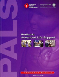 American Heart Association Pediatric Advanced Life Support (PALS)