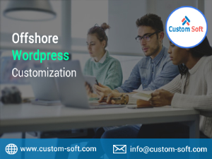 Offshore Wordpress Customization in India by CustomSoft