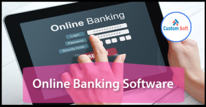 Online Banking Software introduced by CustomSoft
