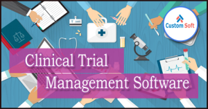 CustomSoft Clinical Trial Management System