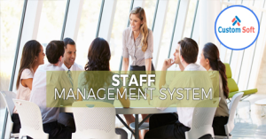 Customized Staff Management System by CustomSoft