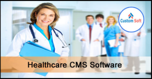 Customized Software for Healthcare CMS