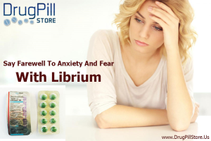 Say Farewell To Anxiety And Fear - With Librium - DrugPillStore