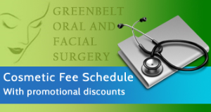 Cosmetic Fee Schedule - Greenbelt Oral and Facial