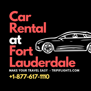 Rent Your Car in Fort Lauderdale City - Tripiflights!!!