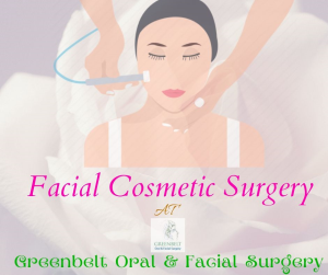 Facial Cosmetic Surgery Procedure at Greenbelt Oral & Facial Surgery