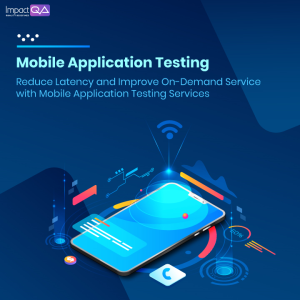 ImpactQA - Mobile Application Testing Services