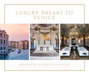 luxury breaks to Venice