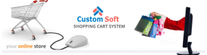 Customized Shopping Cart System by Custom Soft