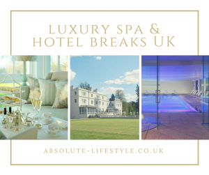 luxury spa and hotel breaks UK