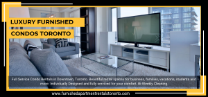 Luxury Furnished Condos Toronto