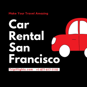 Car Rentals at San Francisco - You Must See - Tripiflights!!!