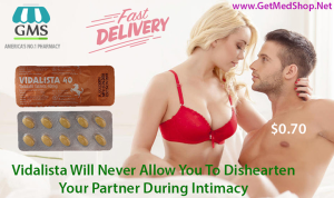 Use Vidalista To Treat ED Trouble While Intimacy Sessions