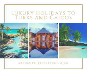 luxury holidays to Turks and Caicos
