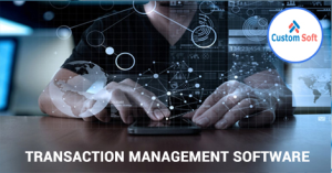Best Transaction Management Software by CustomSoft