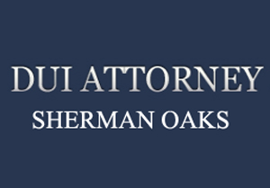 DUI Attorney Sherman Oaks